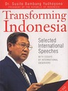 Transforming Indonesia: Selected International Speeches