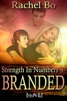 Branded (Strength in Numbers, #3)