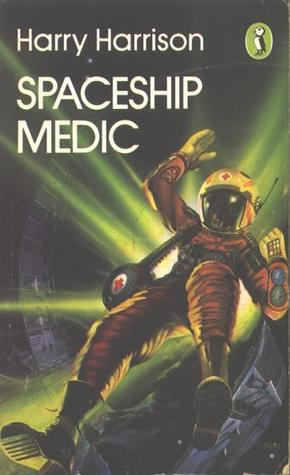 Spaceship Medic by Harry Harrison