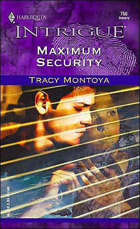 Maximum Security by Tracy Montoya