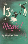 The 13th is Magic by Joan Howard