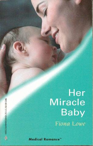 Her Miracle Baby by Fiona Lowe
