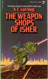 The Weapon Shops of Isher by A.E. van Vogt