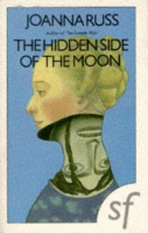 The Hidden Side of the Moon by Joanna Russ
