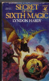 Secret of the Sixth Magic (Magics, #2) by Lyndon Hardy