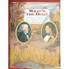 What's The Deal?: Jefferson, Napoleon, And The Louisiana Purchase