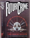 Future Crime: An Anthology of the Shape of Crime to Come