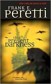 This Present Darkness (Darkness Set, #1) by Frank E. Peretti