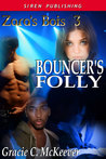 Bouncer's Folly (Zara's Bois, #3)