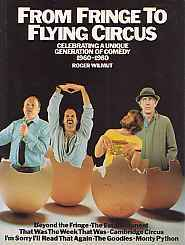 From Fringe To Flying Circus: Celebrating A Unique Generation Of Comedy, 1960 1980