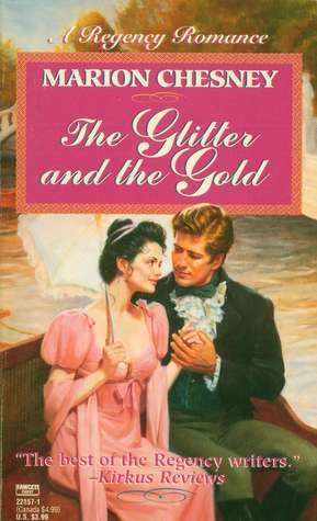 The Glitter and the Gold (Love, #10) by Marion Chesney