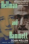 Hellman and Hammett: Lillian Hellman and Dashiel Hammett; Art, Politics, Love, War
