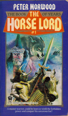 The Horse Lord by Peter Morwood