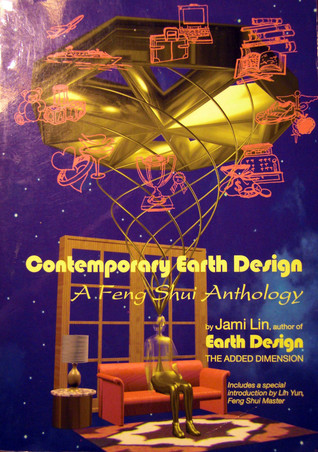 Contemporary Earth Design: A Feng Shui Anthology