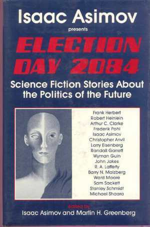 Election Day 2084: A Science Fiction Anthology on the Politics of the Future