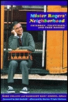 Mister Rogers' Neighborhood: Children, Television, and Fred Rogers