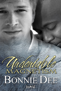 Undeniable Magnetism by Bonnie Dee