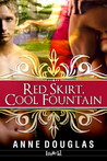 Red Skirt, Cool Fountain