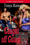 Caught off Guard (Heroes of Silver Springs, #1)