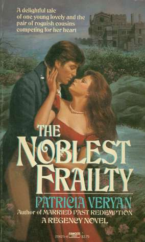 The Noblest Frailty by Patricia Veryan