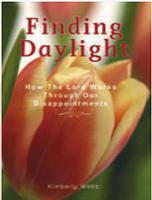 Finding Daylight, How the Lord Works Through Our Disappointments by Kimberly Webb