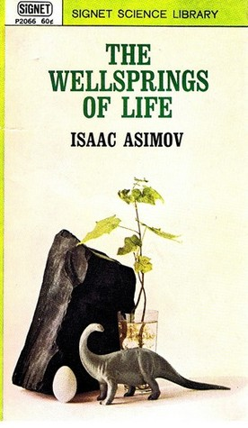 The Wellsprings of Life by Isaac Asimov