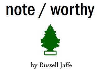 note / worthy by Russell Jaffe
