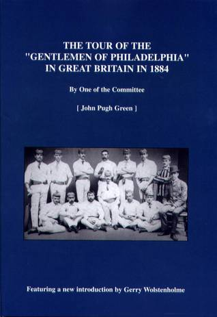 "The Tour of the ""Gentlemen of Philadelphia"" in Great Britain in 1884"