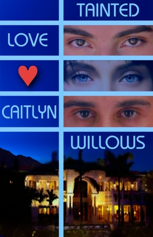 Tainted Love by Caitlyn Willows