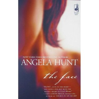 The Face by Angela Elwell Hunt
