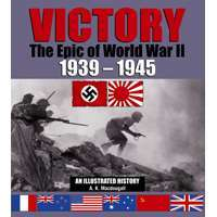 Victory: the Epic of World War II 1939 - 1945