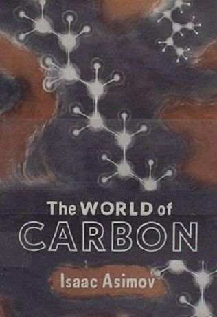 The World Of Carbon by Isaac Asimov