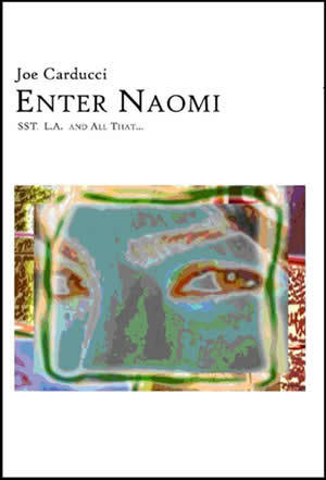 Enter Naomi: SST, L.A. and All That...