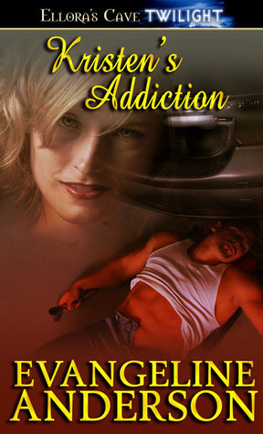 Kristen's Addiction by Evangeline Anderson