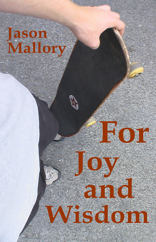 For Joy and Wisdom by Jason Mallory