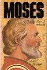 Moses: Man of Miracles