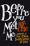 Before You Met Me: A Memoir Of One Man's Troubled Search For Love