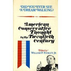 Did You Ever See A Dream Walking? American Conservative Thought In The Twentieth Century