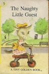 The Naughty Little Guest (A Tiny Golden Book #3)