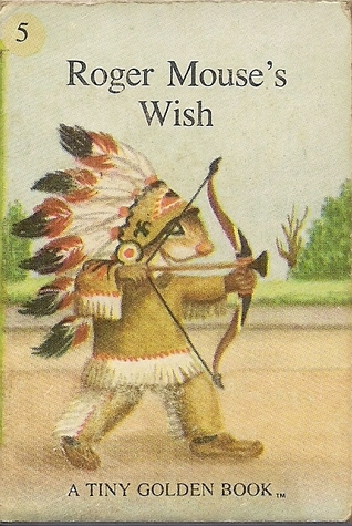 Roger Mouse's Wish by Dorothy Kunhardt