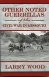Other Noted Guerrillas of the Civil War in Missouri