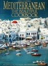 Mediterranean, the Beautiful Cookbook: Authentic Recipes from the Mediterranean Lands