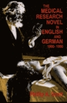 The Medical Research Novel in English and German, 1900-1950