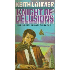 Knight of Delusion by Keith Laumer
