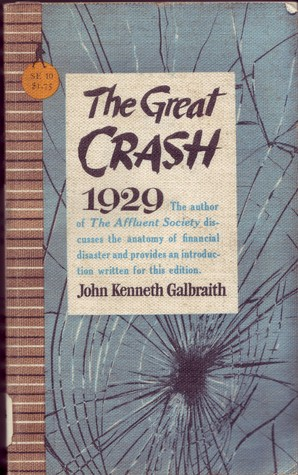 the great crash by john kenneth galbraith thesis