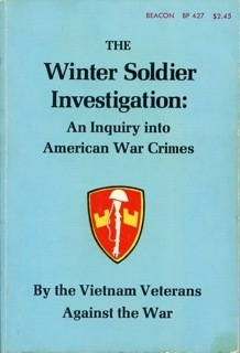 The Winter Soldier Investigation by Vietnam Veterans Against th...