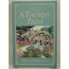 A Thorny Path by Sharon Downing Jarvis