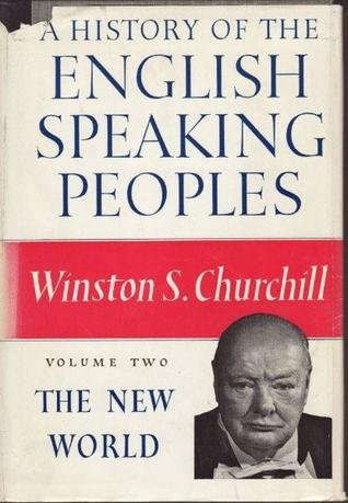 A History of the English-Speaking Peoples by Winston S. Churchill