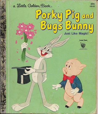 Porky Pig and Bugs Bunny: Just Like Magic! (A Little Golden Book)