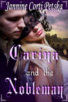 Carina and the Nobleman by Jannine Corti Petska